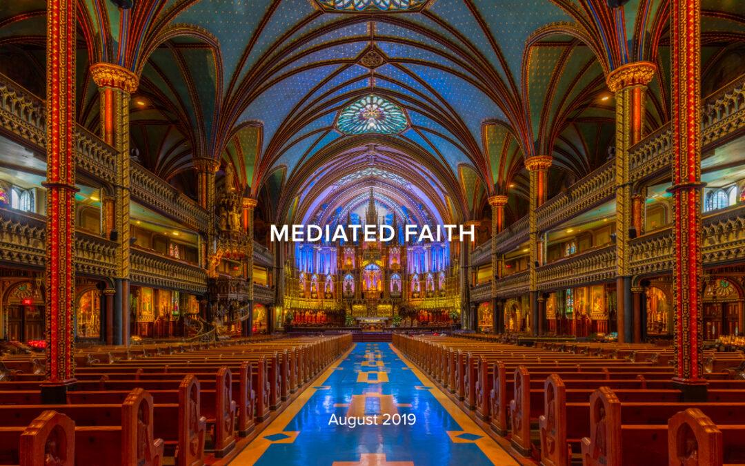 Mediated Faith, Part 4