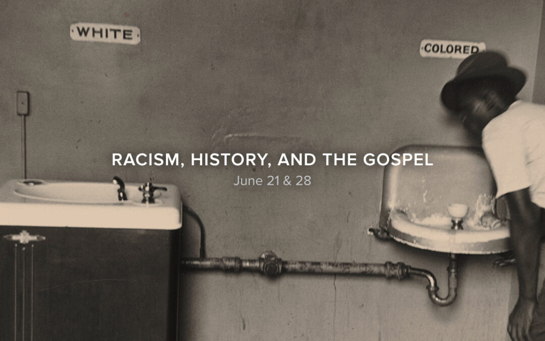Racism, History, and the Gospel, part 2