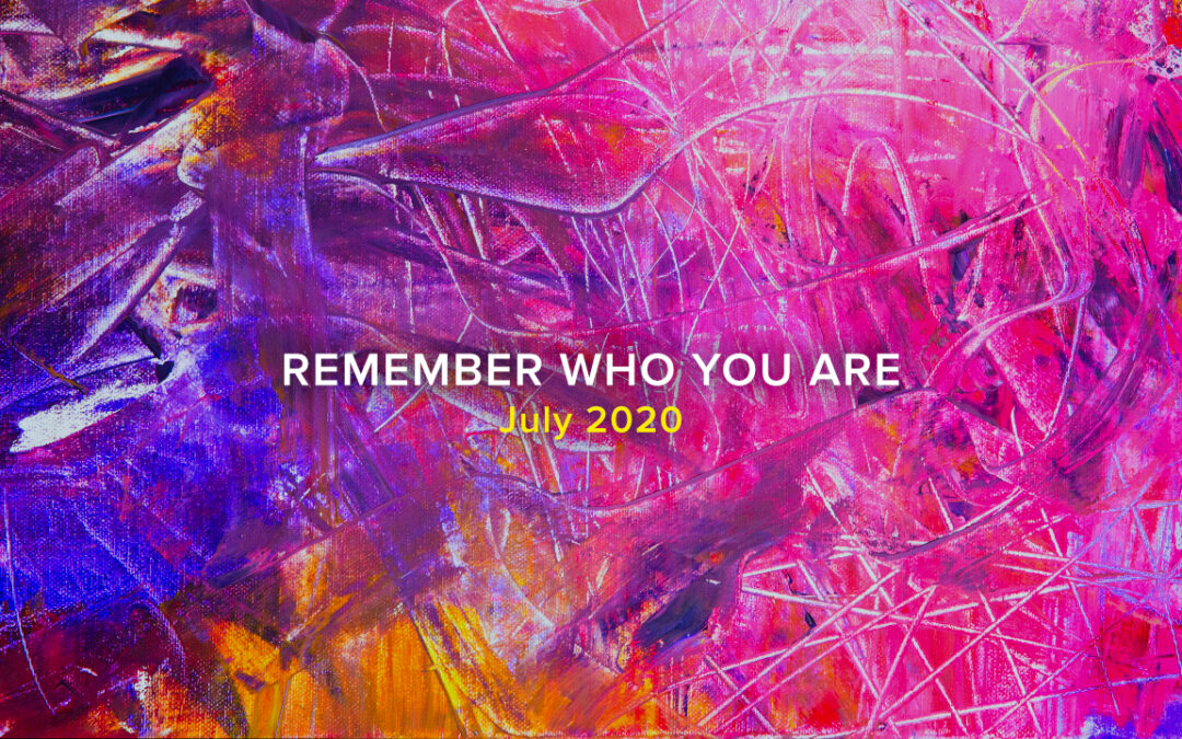 Remember Who You Are, Part 4