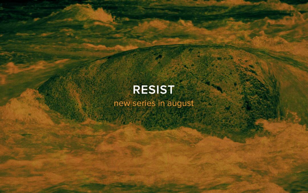 Resist, Part 4