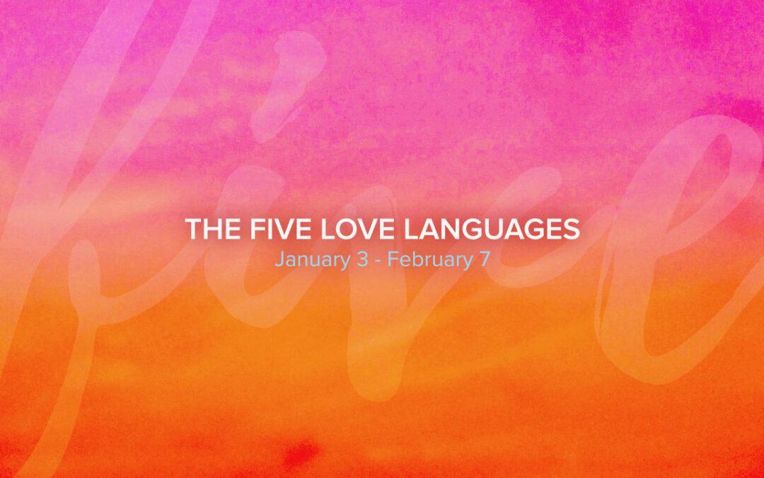 The Five Love Languages – Part 2 (Emily Schulz)